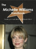 The Michelle Williams Handbook - Everything you need to know about Michelle Williams - Emily Smith
