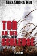 Tod an der Schleuse - Alexandra Kui