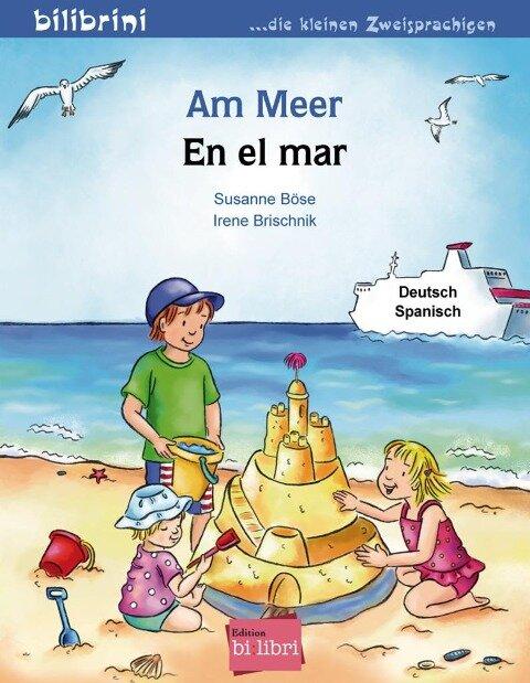 Am Meer. Kinderbuch Deutsch-Spanisch - Susanne Böse, Irene Brischnik