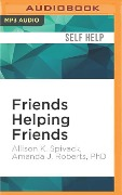 FRIENDS HELPING FRIENDS M - Allison K. Spivack, Amanda J. Roberts