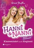 Hanni und Nanni - Klassenfahrt nach England - Enid Blyton