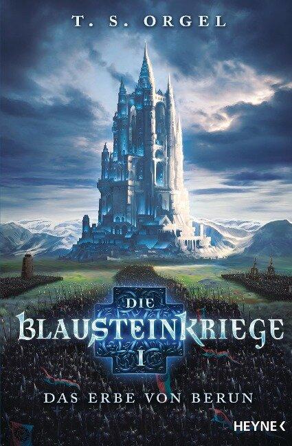 Die Blausteinkriege 01 - Das Erbe von Berun - T. S. Orgel