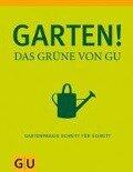 Garten - Das Grüne von GU - Wolfgang Hensel, Renate Hudak, Alois Leute, Joachim Mayer