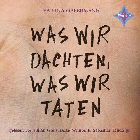Was wir dachten, was wir taten - Lea-Lina Oppermann