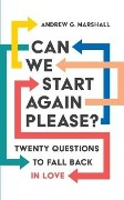 Can We Start Again Please? - Andrew G Marshall