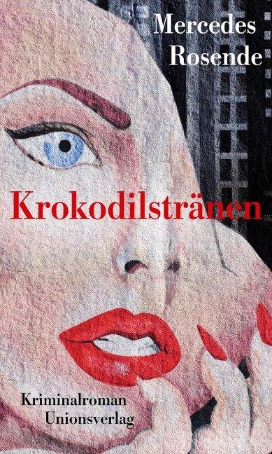 Krokodilstränen - Mercedes Rosende