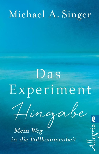 Das Experiment Hingabe - Michael A. Singer