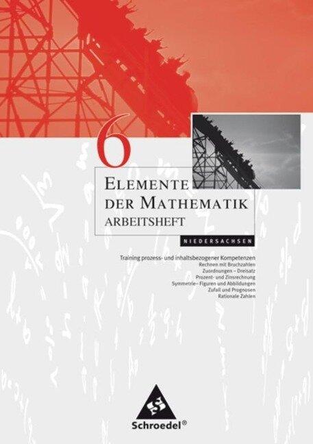 Elemente der Mathematik 6. Arbeitsheft. Sekundarstufe 1. Niedersachsen -
