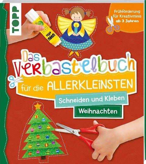Das Verbastelbuch für die Allerkleinsten Schneiden und Kleben Weihnachten - Ursula Schwab