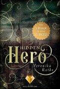 Hidden Hero: Alle Bände der romantischen Superhelden-Trilogie in einer E-Box! - Veronika Rothe