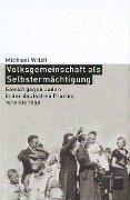 Volksgemeinschaft als Selbstermächtigung - Michael Wildt