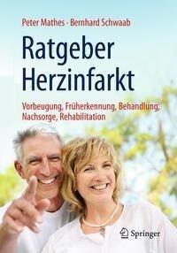 Ratgeber Herzinfarkt - Peter Mathes, Bernhard Schwaab