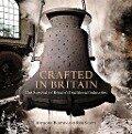 Crafted in Britain - Anthony Burton, Rob Scott