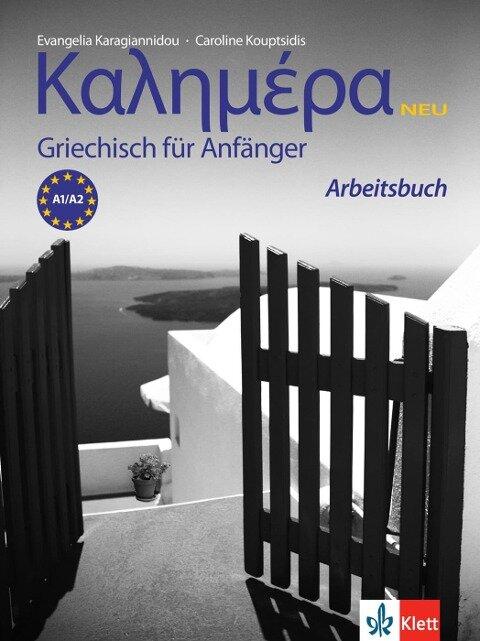 Kalimera Neu - Arbeitsbuch - Caroline Kouptsidis, Evangelia Karagiannidou