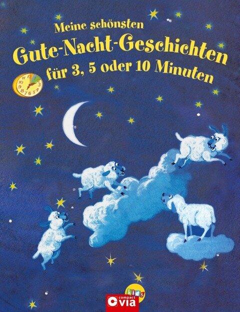 Meine schönsten Gute-Nacht-Geschichten für 3, 5 oder 10 Minuten - Corinna Wieja, Julia Breitenöder