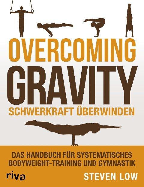 Overcoming Gravity - Schwerkraft überwinden - Steven Low