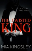 The Twisted King - Mia Kingsley