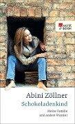 Schokoladenkind - Abini Zöllner