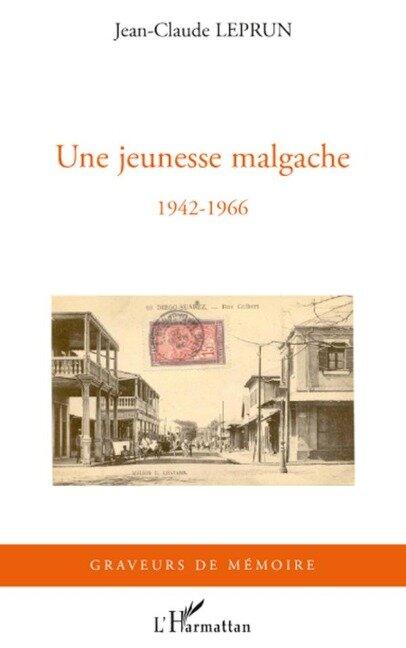 Une jeunesse malgache - Jean-Claude Leprun