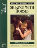 Shiatsu with Horses - Pamela Hannay