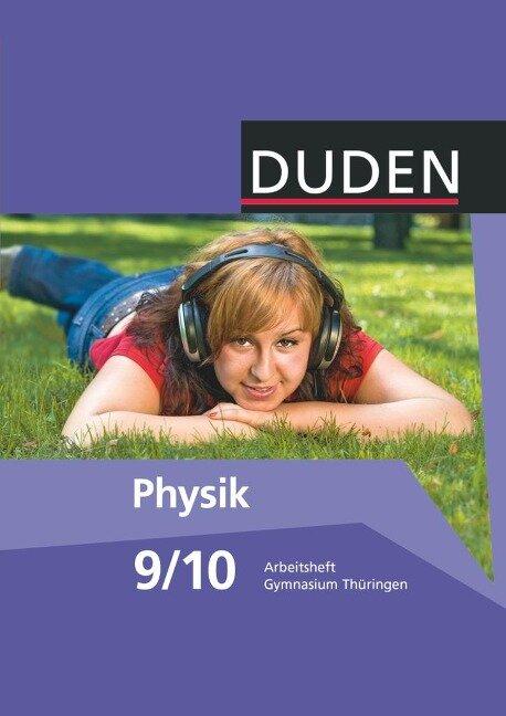 Duden Physik 9./10. Schuljahr. Arbeitsheft Gymnasium Thüringen - Barbara Gau, Lothar Meyer