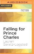 Falling for Prince Charles - Lauren Baratz-Logsted