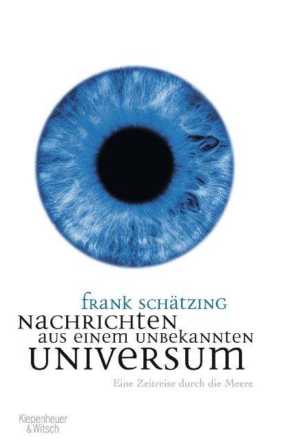 Nachrichten aus einem unbekannten Universum - Frank Schätzing
