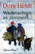Wiehnachten as jümmers ... - Dora Heldt