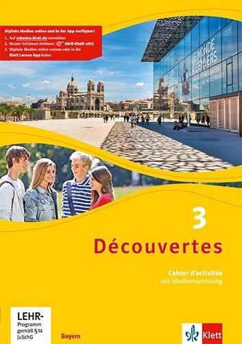 Découvertes 3. Ausgabe Bayern. Cahier d'activités mit MP3-CD und Video-DVD 3. Lernjahr -