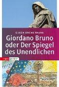 Giordano Bruno oder Der Spiegel des Unendlichen - Eugen Drewermann