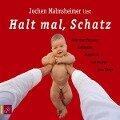 Halt mal, Schatz. 2 CDs - Jochen Malmsheimer