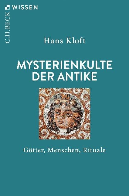 Mysterienkulte der Antike - Hans Kloft
