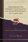Jahresberichte der Gewerbeaufsichtsbeamten des Staates Württemberg für 1914 bis 1918 (Classic Reprint) - Württemberg Ministerium des Innern