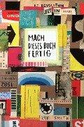 Mach dieses Buch fertig - jetzt in Farbe - Keri Smith