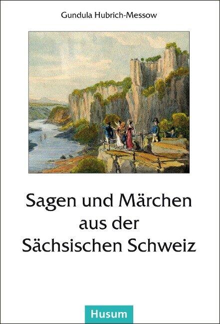 Sagen und Märchen aus der Sächsischen Schweiz