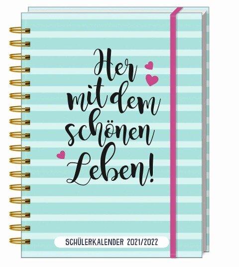 Her mit dem schönen Leben! - Schülerkalender 2021/ 2022 -
