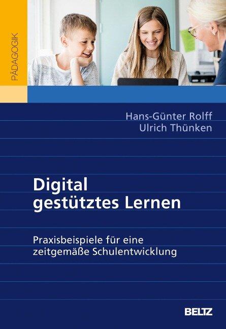 Digital gestütztes Lernen - Hans-Günter Rolff, Ulrich Thünken