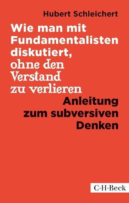 Wie man mit Fundamentalisten diskutiert, ohne den Verstand zu verlieren - Hubert Schleichert