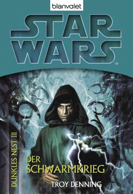 Star Wars. Dunkles Nest 3. Der Schwarmkrieg - Troy Denning