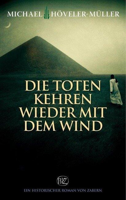 Die Toten kehren wieder mit dem Wind - Michael Höveler-Müller