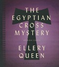 The Egyptian Cross Mystery - Ellery Queen