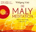 Die Maly-Meditation - Wolfgang Maly