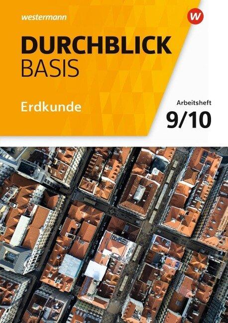 Durchblick Basis Erdkunde 9 / 10. Arbeitsheft. Niedersachsen -