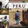 Folk Music From Peru - Wayna Picchu