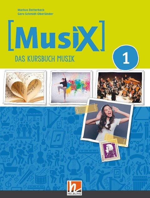 MusiX 1. Unterrichtsbuch. Neuausgabe 2019 - Markus Detterbeck, Gero Schmidt-Oberländer