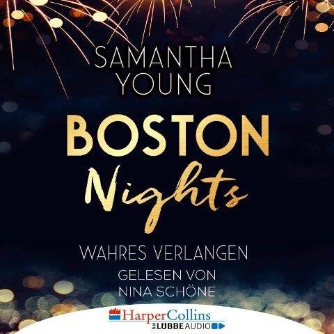 Boston Nights - Wahres Verlangen (Ungekürzt) - Samantha Young