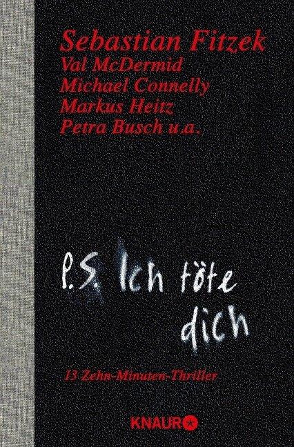P. S. Ich töte dich - Sebastian Fitzek