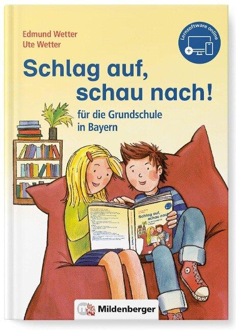 Schlag auf, schau nach! - für die Grundschule in Bayern - Edmund Wetter, Ute Wetter