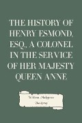 History of Henry Esmond, Esq., a Colonel in the Service of Her Majesty Queen Anne - William Makepeace Thackeray