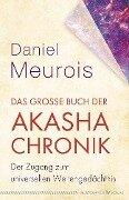 Das große Buch der Akasha-Chronik - Daniel Meurois